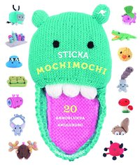 Sticka mochimochi : 20 annorlunda amigurumi (inbunden)