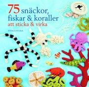 75 snäckor fiskar & koraller att sticka & virka