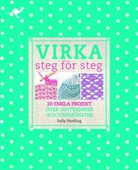 Virka : steg för steg (inbunden)