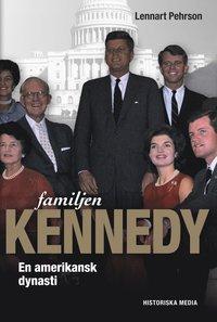 Familjen Kennedy : en amerikansk dynasti (pocket)