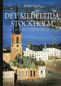 Det medeltida Stockholm : en arkeologisk guidebok (h�ftad)