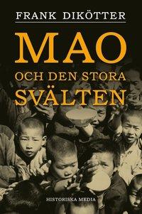 Mao och den stora sv�lten (inbunden)