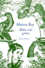Blått vitt grönt : en roman från Algeriet (inbunden)