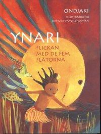 Ynari flickan med de fem fl�torna (inbunden)