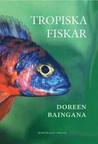 Tropiska fiskar (inbunden)