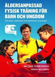 Åldersanpassad fysisk träning för barn och ungdom : för hälsa prestation och individuell utveckling