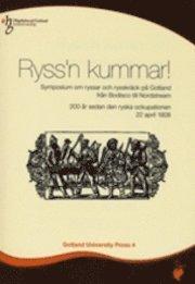 Ryss'n kummar! : symposium om ryssar och rysskräck på Gotland från Bodisco till Nordstream