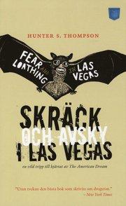 Skräck och avsky i Las Vegas : en vild tripp till hjärtat av The American Dream (pocket)