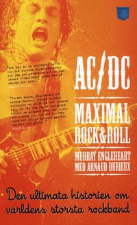 AC/DC Maximal Rock & Roll : den ultimata historien (pocket)