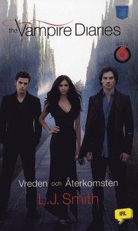 The Vampire Diaries: Vreden och �terkomsten (inbunden)