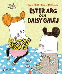 Ester Arg och Daisy Galej (inbunden)