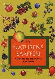 Ut i naturens skafferi : våra vilda bär och frukter med recept