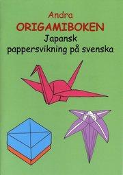 Andra origamiboken : japansk pappersvikning på svenska