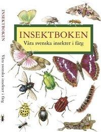 Insektboken : 250 svenska insekter i f�rg (h�ftad)