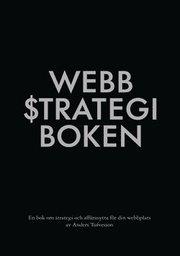 Webbstrategiboken : en bok om strategi och affärsnytta för din webbplats