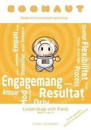Egonaut. bok 2 Ledarskap och kaos : modernt humanistiskt ledarskap