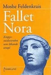 Fallet Nora : kroppsmedvetenhet som läkande terapi