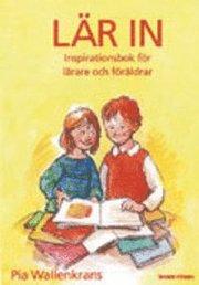 Lär In : Inspirationsbok För Lärare Och Föräldrar