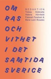 Om ras och vithet i det samtida Sverige