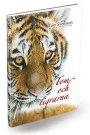 Tom och tigrarna : härliga bilder och lite fakta om tigrar