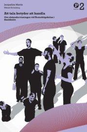 Att tala betyder att handla: Om r�stundervisningen vid Teaterh�gskolan i Stockholm (storpocket)