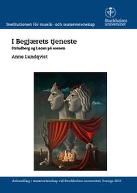 I begj�rets tjeneste: Strindberg og Lacan p� scenen (h�ftad)