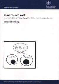 Fenomenet r�st : en parallellst�llning av r�stpedagogik f�r sk�despelare och Jacques Derrida (storpocket)