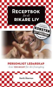 Receptbok för ett rikare liv : personligt ledarskap.