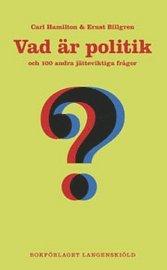 Vad �r politik och 100 andra j�tteviktiga fr�gor (inbunden)