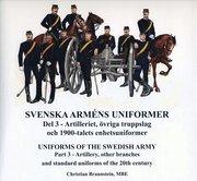 Svenska arméns uniformer. D.3 Artilleriet = Uniforms of the swedish army. P.3 The Artillery