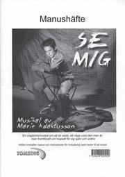 Se mig: en tonårsmusikal – Manushäfte