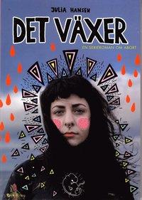 Det v�xer : en serieroman om abort (h�ftad)