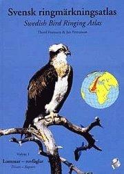 Svensk ringmärkningsatlas vol. 1 lommarrovfåglar