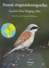 Svensk ringm�rkningsatlas. Vol. 3, T�ttingar = Passerines (inbunden)