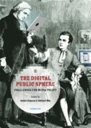The digital public sphere : challenges for media policy (h�ftad)