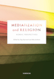 Mediatization and religion : nordic perspectives