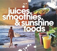 Juices, smoothies & sunshine foods ()