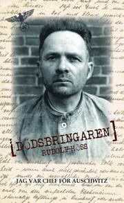 Dödsbringaren : jag var chef för Auschwitz