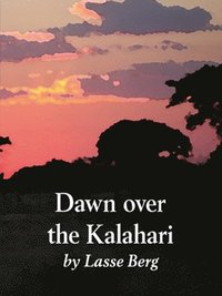 Dawn over the Kalahari : how humans became human (storpocket)