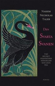 Den svarta svanen : vad mycket osannolika h�ndelser kan leda till (h�ftad)