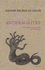 Antifragilitet : om sådant som gynnas av oordning