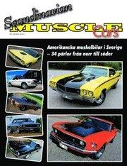 Scandinavian Muscle Cars : amerikanska muskelbilar i Sverige – 34 pärlor från norr till söder