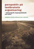 Perspektiv på lantbrukets organisering : historiografi begreppshistoria och källor