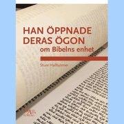 Han öppnade deras ögon : om Bibelns enhet