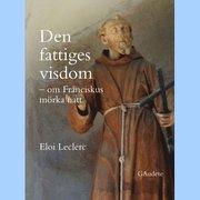 Den fattiges visdom : om Franciskus mörka natt