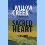 Från Willow Creek till sacred heart : hur min kärlek till katolicismen återuppstod