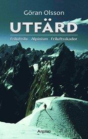 Utfärd : friluftsliv alpinism friluftsskador