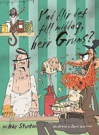 Vad blir det till middag, herr Grums? (inbunden)