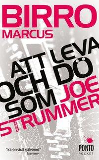 Att leva och d� som Joe Strummer (pocket)