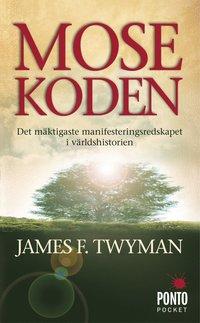 Mosekoden : den m�ktigaste manifesteringsredskapet i v�rldshistorien (pocket)